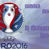 EURO/SUMMER 2016 DJ MiXguel SeiXas IN THE MIX