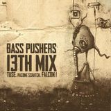 13th MIX BassPushers 2013 TUSE & FALCON 1