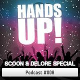 Hands Up Podcast #008 (Scoon & Delore Special)