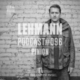 Lehmann Podcast #96 - Pinion