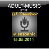 Tauchers ADULT MUSIC SHOW at ensonicradio 15 may 2011