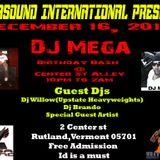Dj Mega live at Center st Alley-Dec -16-2017-Dj Mega Birthday Bash with Special Guest Dj Willow
