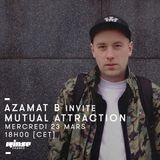 Azamat B Invite Mutual Attraction - 23 Mars 2016