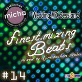 finest.mixing BEATS #14 - Wedding-MiX Session-2