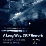 A Long Way. 2017 Rework