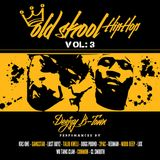 Deejay B-Town - OL Skool Hip Hop Mix Vol 3