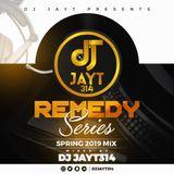 DJ JAY T REMEDY SERIES SPRING 2019 MIX