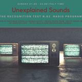 Unexplained Sounds - The Recognition Test # 92
