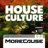 House Culture Presented by MoreCause E03