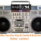 Radio80 Live Mix -Van Der Koy-Corba B-DJ Kriss-Rafael Lambert