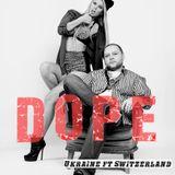 DOPE by Dj Mike Steez & Dj Da Candy