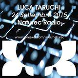 Naturec Radio   Luca Taruchi   24 Settembre 2015