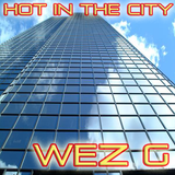 Wez G - Hot In The City