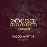 Wood Martin @ TERRAZA 20DOCE (Aniversario 8) 03.02.2018