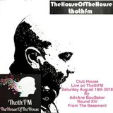 The House Of The House Live on ThothFM - August 18th  2018 - Season II -