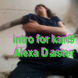 alexa d saster  intro for karl and more