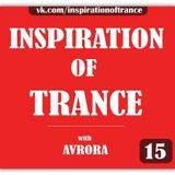 AVRORA - Inspiration Of Trance (Episode #15)