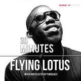 30 Minutes of: Flying Lotus