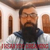 I hear you dreaming