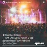 Rinse FM - Hospital Records w/ Mullett & Bop (22.02.2017)