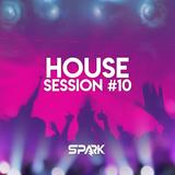 Spark - House Session #10