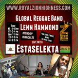 The Estaselekta Show with Lenn Hammond , Global reggae Band and Army on royalzionhighness.com