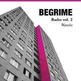 Begrime Radio Vol. 2 - Wancho