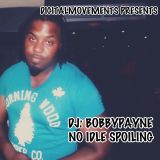 DIGITALMOVEMENTS PRESENTS: DJ BOBBY PAYNE; NO IDLE SPOILING