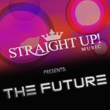 Straight Up! Music Presents: The Future 01 Mixed By DirtyRock