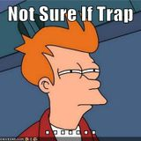Not Sure if TRAP