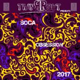 Soca Obsession 2K17 (Mixed By Twin Root)