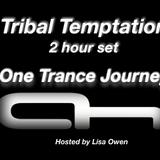 One Trance Journey With Lisa Owen episode 010 ( TRIBAL TEMPTATION 2HOUR SET )