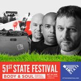 Body & Soul - Live @ 51st State Festival [London, UK] 04.08.2018