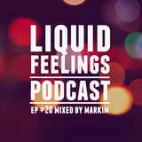 Liquid Feelings Podcast EP #20