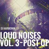 LOUD NOISES VOL. 3: Post Op Mix