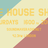 The House Show Hosted by SoulGlo feat. Walter Wadsworth Soundwave Radio 92.3 FM London 2017-12-02