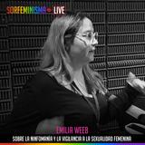 SFLIVE_S01E14: Sobre la ninfomanía y la vigilancia a la sexualidad femenina | Emilia Weeb