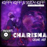Kiffy Kiff & Rudy Kiff Present - #CharismaGrimeMix
