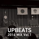 UPBEATS 2014 MIX Vol,01