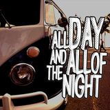 All Day & All of the Night - Giovedì 28 Maggio 2015
