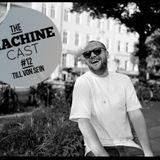 The Machine Cast #12 by Till Von Sein