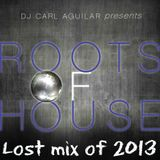 Roots of House -Lost mix 2013 by Dj Carl de Soul