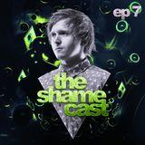 Shameless - The ShameCast Ep.7, May 2016