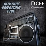 Mixtape Sessions Five | @DJDCEE