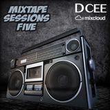 Mixtape Sessions Five | @DJDCEE