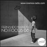 Fernando Barreto - No Focus 06 Cosmos-Radio