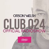 Orson Welsh presents Club024 official Radioshow 11/05/2019
