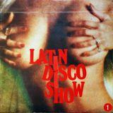 ***Latin Disco Show #1***