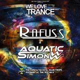 Rafuss & Aquatic Simon - We Love Trance CE 021 with Nitrous Oxide - 14.10.2016 - klub Trops - Poznan