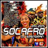 DJ EMENGIMAN - SOCAFRO Mix 2015
